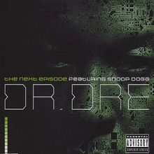 Dr. Dre Feat. Snoop Dogg & Kurupt & Nate Dogg (The Next Episode)