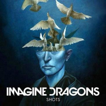 Imagine Dragons  (Shots)