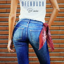 Ofenbach (Be Mine)