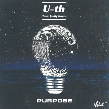 U-th feat. Emily Hare (Purpose)
